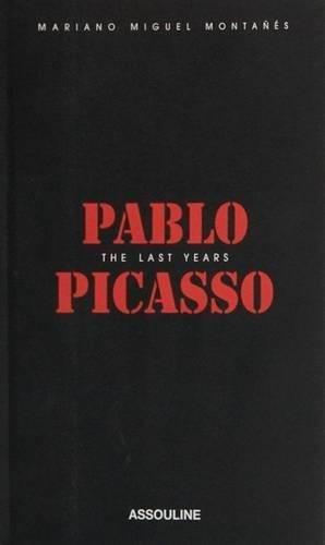 Pablo Picasso: The Last Years (Memoire)