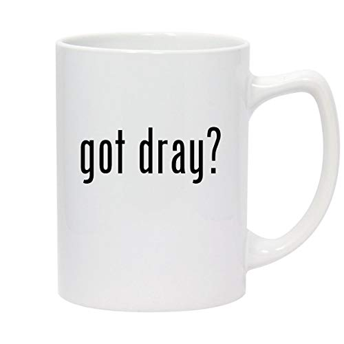 got dray? - 14oz White Ceramic Statesman Coffee Mug