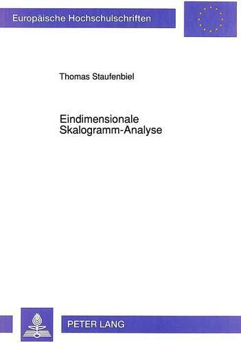 Eindimensionale Skalogramm-Analyse (Europäische Hochschulschriften / European University Studies / Publications Universitaires Européennes / Reihe 6: ... Psychology / Série 6: Psychologie, Band 383)