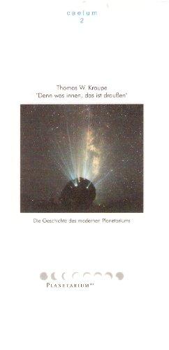 """Caelum 2 - """"Denn was innen, das ist draussen"""": Die Geschichte des modernen Planetariums"""
