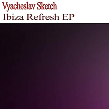 Ibiza Refresh EP