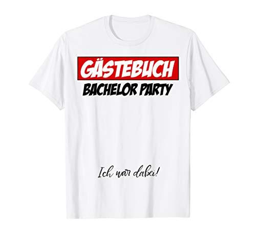 Bachelor Party Polterabend Junggesellen Abschied Gästebuch T-Shirt