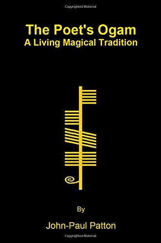 The Poet's Ogam: A Living Magical Tradition