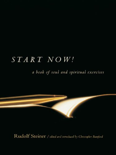 Start Now!: A Book of Soul and Spiritual Exercises