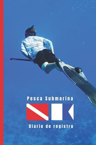 PESCA SUBMARINA. DIARIO DE REGISTRO: Cuaderno para pescadores en apnea | Hasta 100 inmersiones | Buceo deportivo.