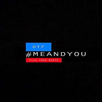 #MeAndYou