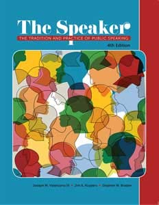 The Speaker The Tradition and Practice of Public Speaking (4th edition)