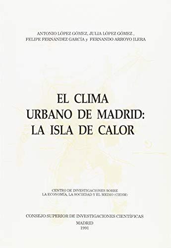 El clima urbano de Madrid: La isla de calor