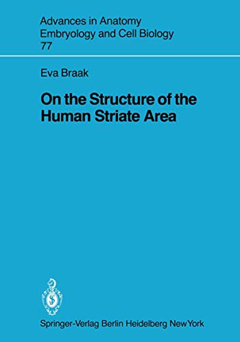 On the Structure of the Human Striate Area (Advances in Anatomy, Embryology and Cell Biology (77), Band 77)