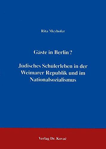 Gäste in Berlin? Jüdisches Schülerleben in der Weimarer Republik und im Nationalsozialismus .