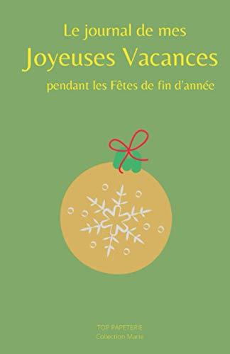Le journal de mes joyeuses vacances pendant les fêtes de fin d'année 🎁: Comment rendre ton Noël Magic ? Livre de Vacances 2 en1: Bullet Journal & ... en couleur (Livre de vacances Thème : Noêl)