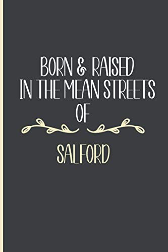 Born And Raised In The Mean Streets of Salford City journal ,cute journal for valentines, birthday christmas journal gift idea for friends, family, crewmates