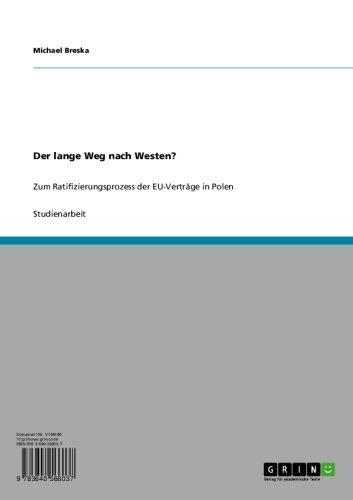 Der lange Weg nach Westen?: Zum Ratifizierungsprozess der EU-Verträge in Polen (German Edition)