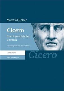 Cicero: Ein Biographischer Versuch