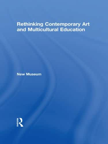 Rethinking Contemporary Art and Multicultural Education (English Edition)