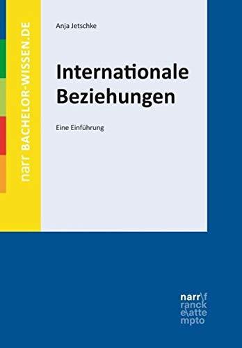 Internationale Beziehungen: Eine Einführung (bachelor-wissen)