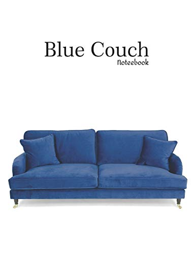 Blue Couch Noteebook: 8.5x11 Inches 120 Lined Pages Notebook, Lined Pages, Great Gift for Graduates, Gift for Birthday, Girs, Sofa, Christmas, Blank Collage Ruled Pages