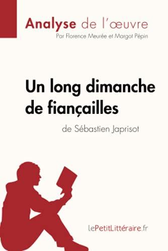 Un long dimanche de fiançailles de Sébastien Japrisot (Analyse de l'oeuvre): Comprendre la littérature avec lePetitLittéraire.fr
