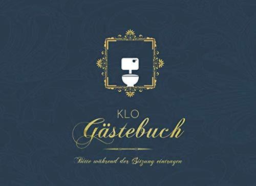 Klo Gästebuch: Lustiges Buch für Badezimmer Benutzer (mit Klo-Bewertung): Humorvolle Geschenkidee zum Einzug oder Einweihungsfeier, mit 50 Klo Witzen