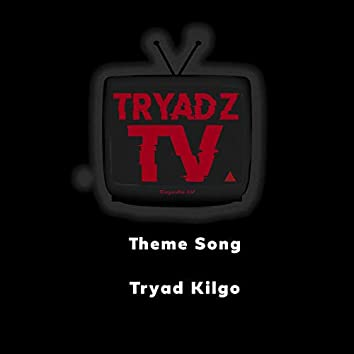 Tryadz TV Theme Song