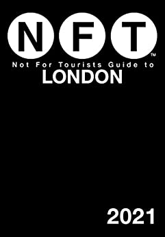 Not For Tourists Guide to London 2021 by [Not For Tourists]
