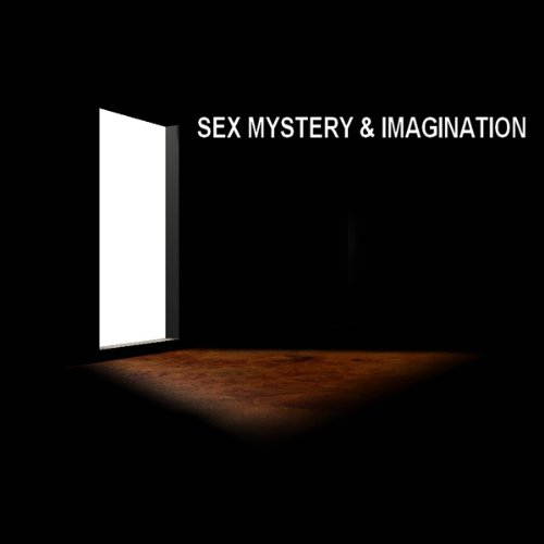 Sex, Mystery & Imagination audiobook cover art