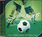 Dies ist der Anpfiff (CD) Coole Fussballsongs für starke Kids