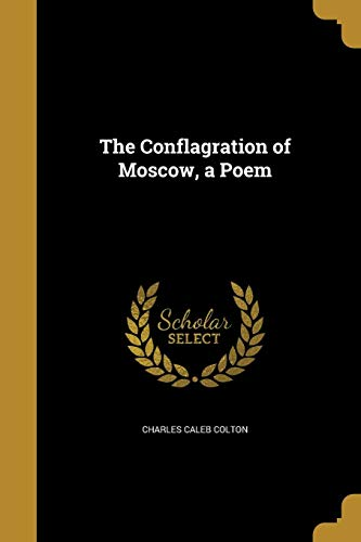 CONFLAGRATION OF MOSCOW A POEM