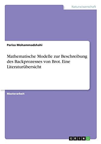 Mathematische Modelle zur Beschreibung des Backprozesses von Brot. Eine Literaturübersicht