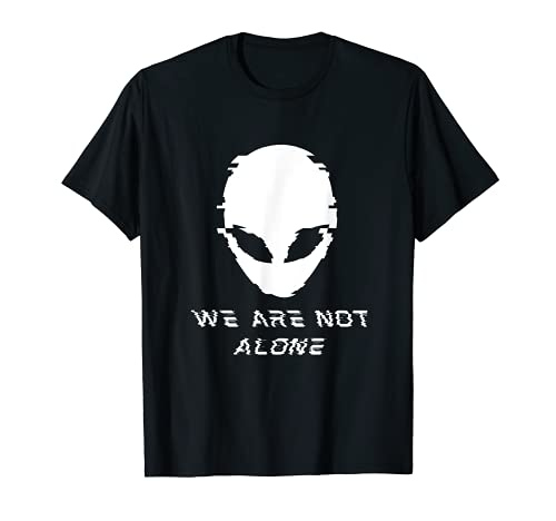 We Are Not Alone Life on Mars Alien Conspiracy OVNI T-Shirt