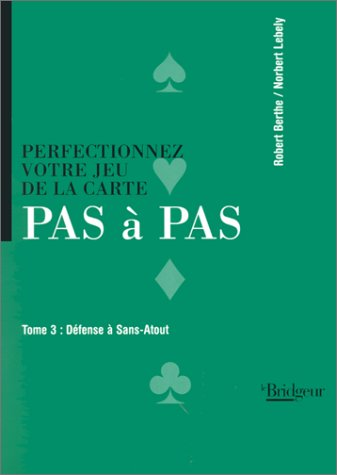 Perfectionnez votre jeu de la carte Pas à Pas, tome 3