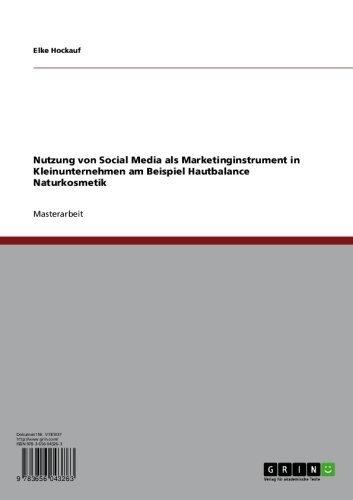 Nutzung von Social Media als Marketinginstrument in Kleinunternehmen am Beispiel Hautbalance Naturkosmetik
