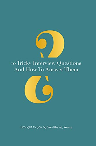 10 Tricky Interview Questions And How To Answer Them (The Life Hack Box: Interviews Book 4) (English Edition)