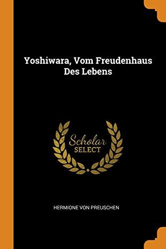 Yoshiwara, Vom Freudenhaus Des Lebens