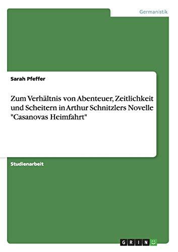 Zum Verhältnis von Abenteuer, Zeitlichkeit und Scheitern in Arthur Schnitzlers Novelle