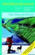 Nordskandinavien - Der Wanderführer: Nordkalottleden, Kungsleden, Padjelanta