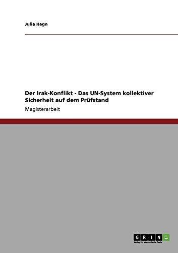Der Irak-Konflikt - Das UN-System kollektiver Sicherheit auf dem Prüfstand
