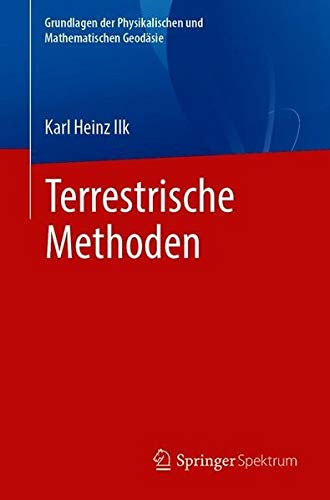 Terrestrische Methoden (Grundlagen der Physikalischen und Mathematischen Geodäsie) (German Edition)