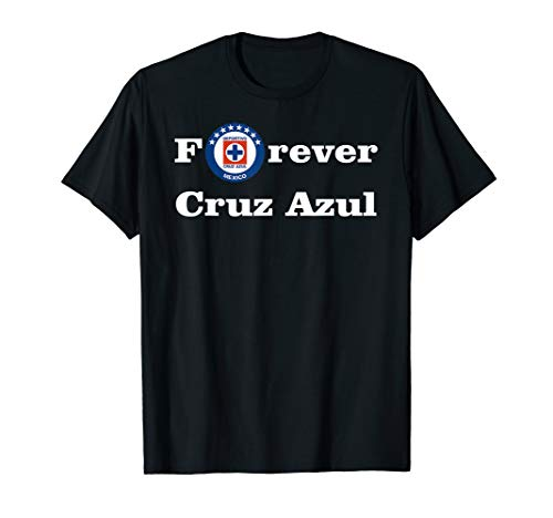 Forever Cruz Azul Shirt Orgullo Mexicano T-Shirt