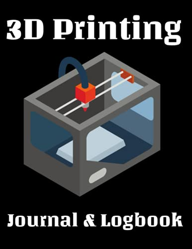 3D Printing Journal & Logbook: 3D Printing Notebook Perfect For 3D Designs and Sketching New Creations. Blank Isometric Graph Paper, Dot Grid Sheets, ... Paper For Staying Organized With Your Plan.