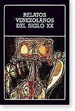 Relatos Venezolanos Del Siglo XX - Seleccion, prologo, notas y bibliografia Gabriel Jimenez Eman (Biblioteca Ayacucho # 138)