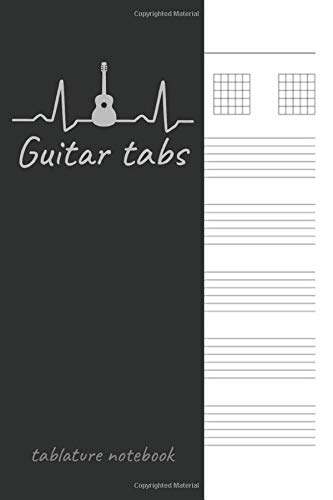 Guitar Tabs Tablature Notebook: Singers Songwriters, Musicians & Guitarists Guitar Notebook for Creating Tabs on Sheet Music. 6x9 150 pages
