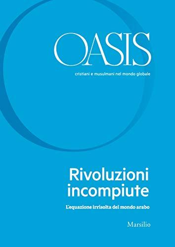 Oasis n. 31, Rivoluzioni incompiute: L'equazione irrisolta del mondo arabo (Italian Edition)