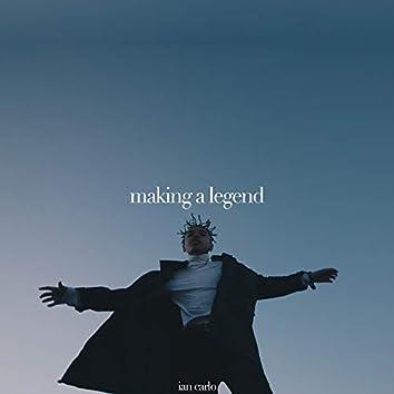 Making a Legend