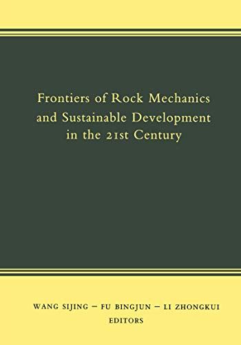 Frontiers of Rock Mechanics and Sustainable Development in the 21st Century: Proceedings of the 2nd Asian Rock Mechanics Symposium, Beijing, China, 11-14 September 2001 (English Edition)