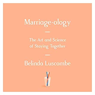 Marriageology     The Art and Science of Staying Together              By:                                                                                                                                 Belinda Luscombe                               Narrated by:                                                                                                                                 Belinda Luscombe                      Length: 6 hrs and 11 mins     50 ratings     Overall 4.7