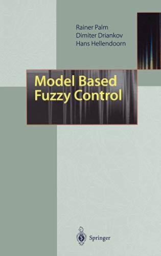 Model Based Fuzzy Control: Fuzzy Gain Schedulers and Sliding Mode Fuzzy Controllers