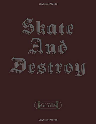 Skate and Destroy: 100 Page Daily Diary / journal to write in and record your thoughts.