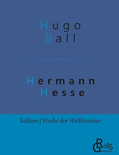 Hermann Hesse: Sein Leben und sein Werk (Edition Werke der Weltliteratur)