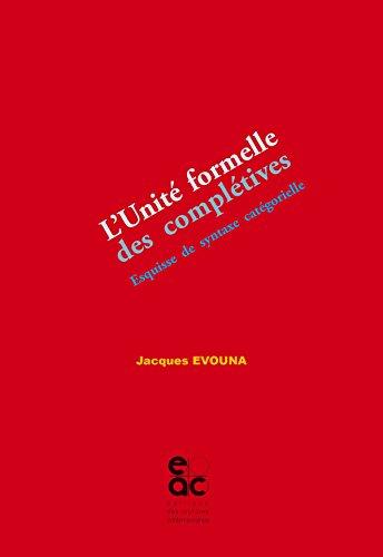L Unité Formelle des Complétives. Esquisse de Syntaxe Categorielle
